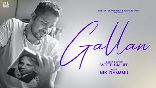 VEET BALJIT : Gallan (Full Song) | Nik Dhammu | New Punjabi Song 2021 | Punjabi Sad Songs 2021