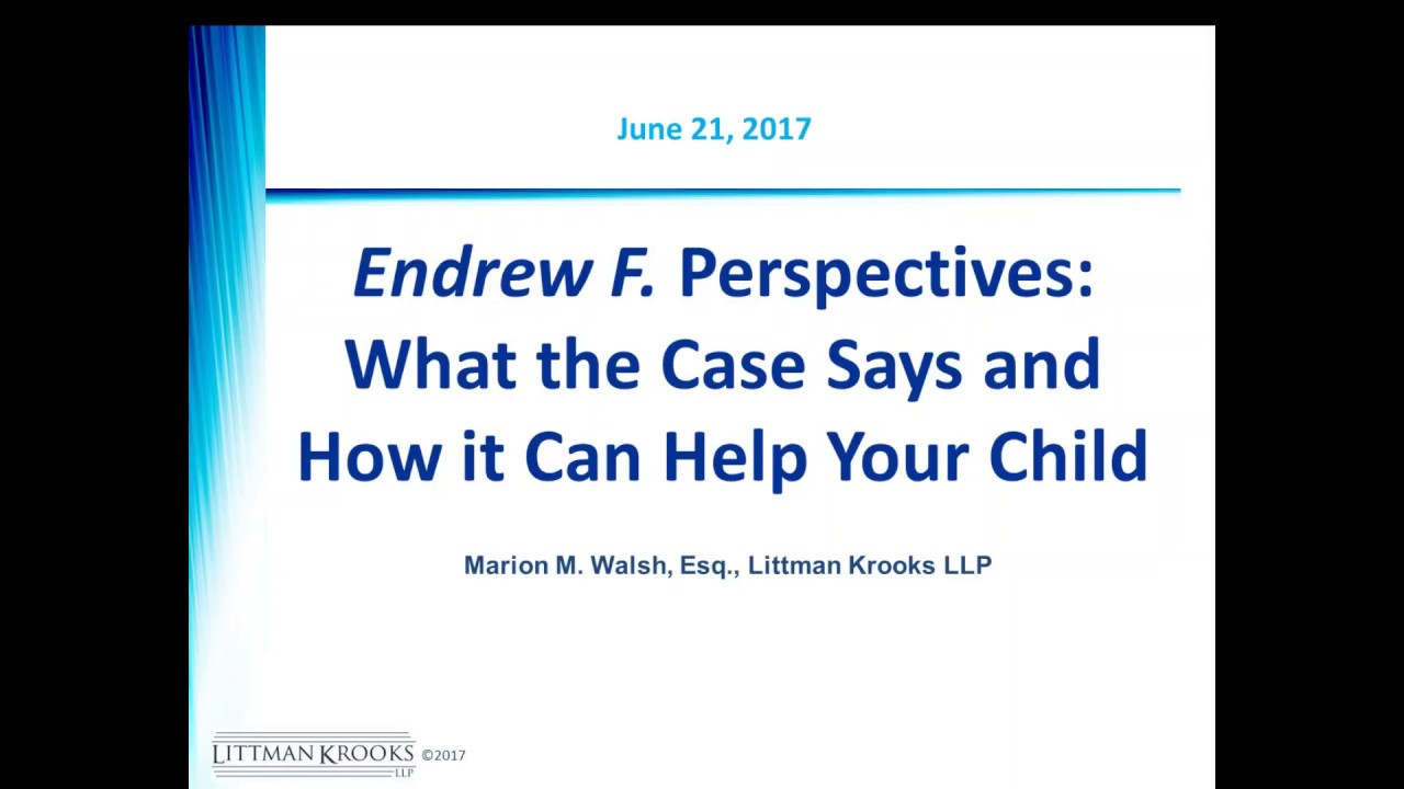Who Won Endrew F >> Endrew F Perspectives What The Case Says And How It Can Help Your
