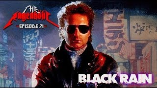 Rageaholic Cinema: BLACK RAIN