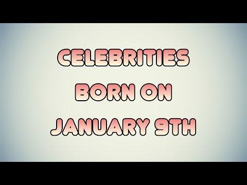 Celebrities born on January 9th