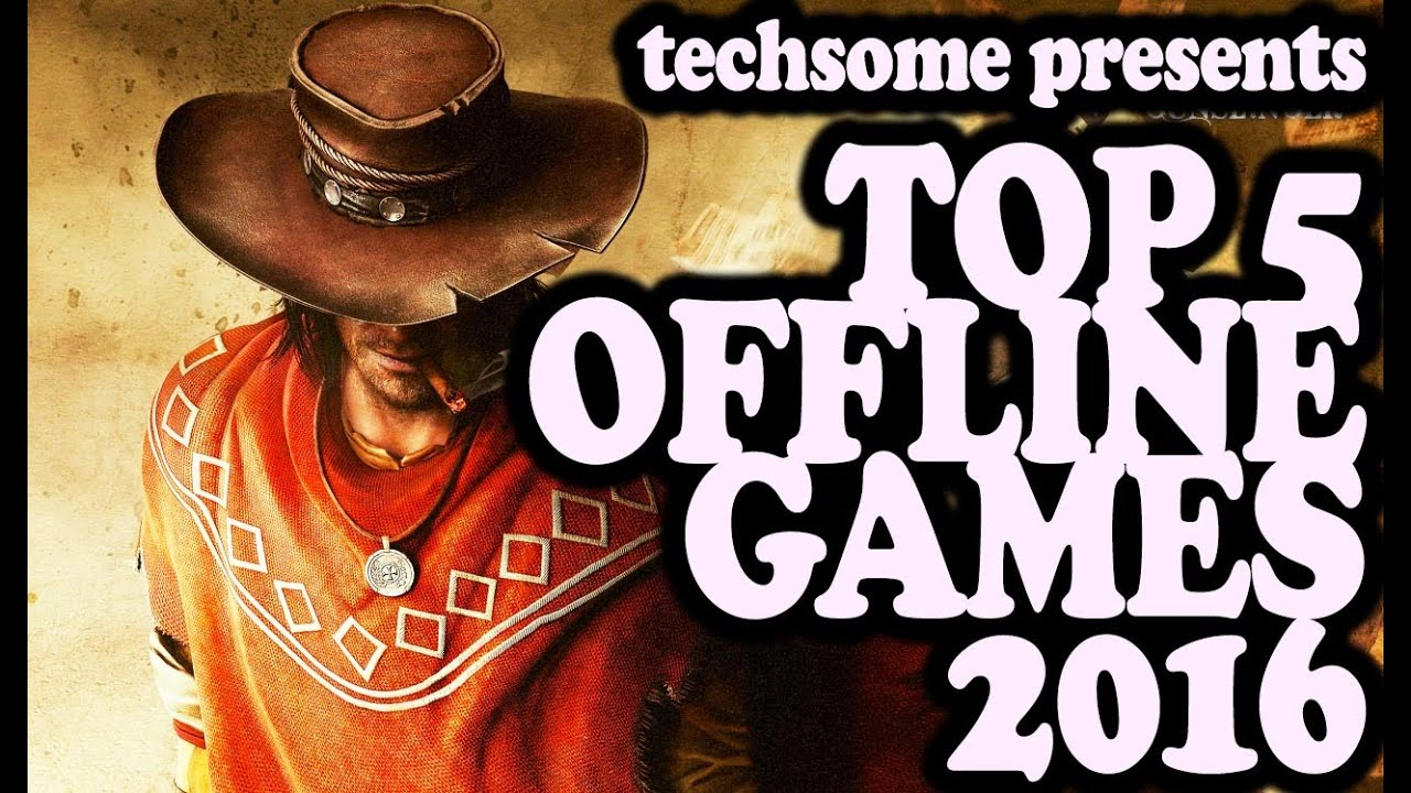 Top 5 Offline Games to Play in 2016 (Android/iOS) - YouTube
