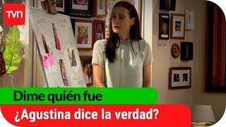 ¿Agustina dijo la verdad?| Dime quién fue - T1E66