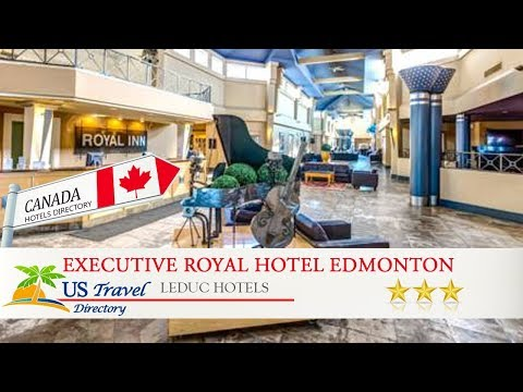 Executive Royal Hotel Edmonton Airport - Leduc Hotels, Canada