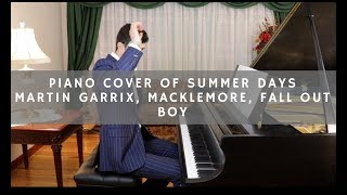 """Summer Days"" - Martin Garrix, Macklemore, Fall Out Boy (Piano Cover)"
