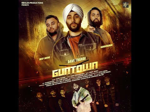 Guntown (Full video) | Dave Thandi ft Deep Jandu & Gangis Khan | Latest Punjabi New Song 2017