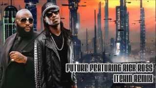 Future - Itchin Remix Featuring Rick Ross