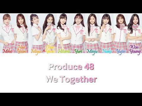 Produce 48 - We Together (앞으로 잘 부탁해) Han/Rom/Eng Color Coded Lyrics