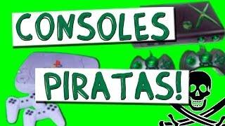 CONSOLES PIRATAS!