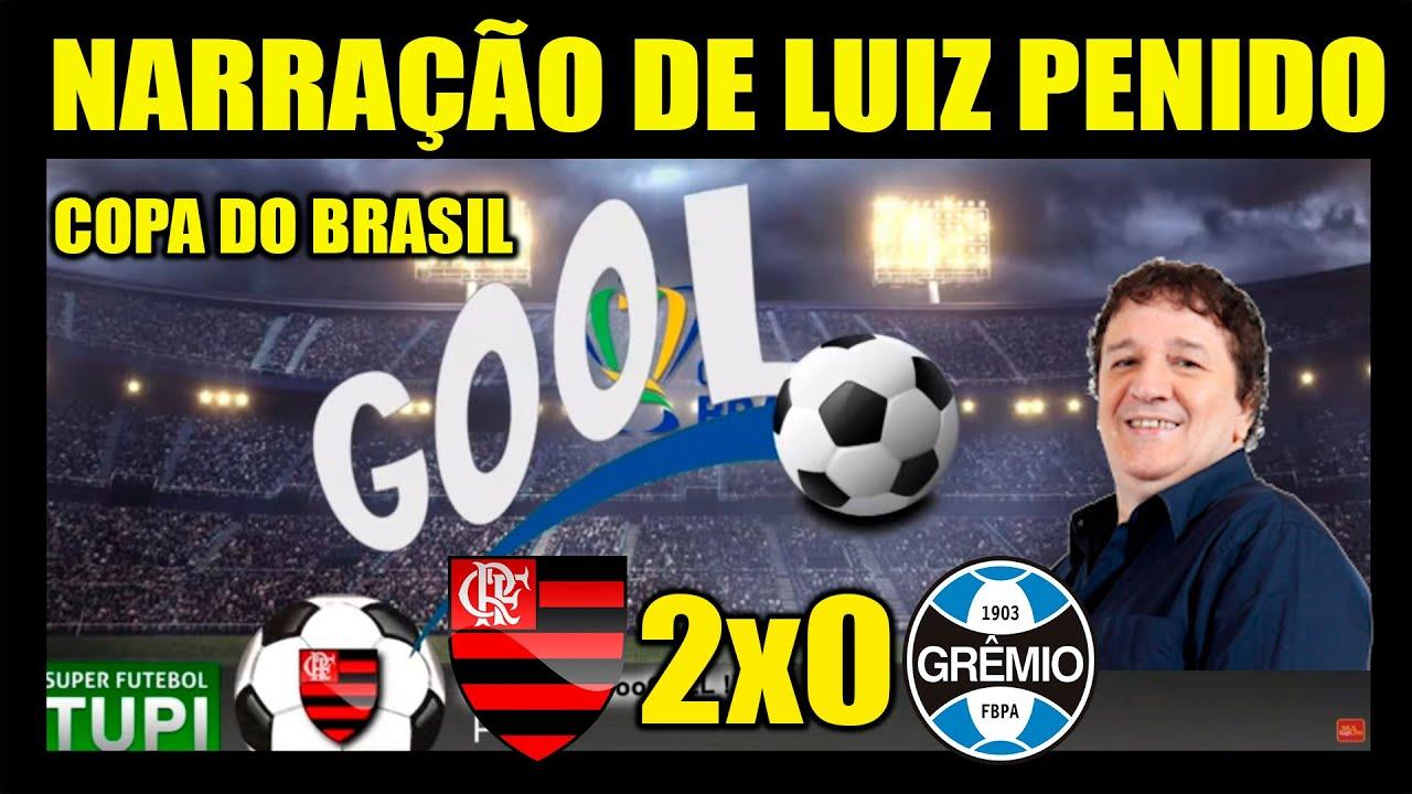 NARRAÇÕES LUIZ PENIDO - FLAMENGO 2x0 GRÊMIO - COPA DO BRASIL.