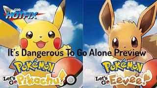 It's Dangerous To Go Alone Preview - Pokémon Let's Go