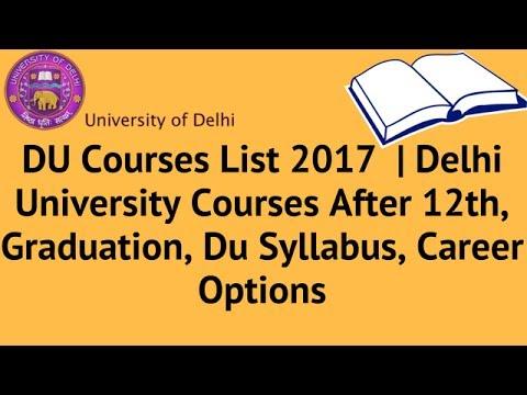 DU Courses List 2017 | Delhi University Courses After 12th, Graduation, Du Syllabus, Career Options