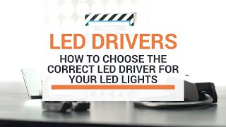 How To Choose The Correct LED Driver For Your LED Lights