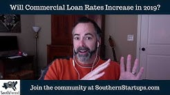 Will Commercial Loan Rates Increase in 2019?
