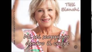 Titti Bianchi - Mi sei scoppiato dentro il cuore
