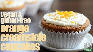 Orange Creamsicle Cupcakes (vegan & Gluten-free) Something Vegan