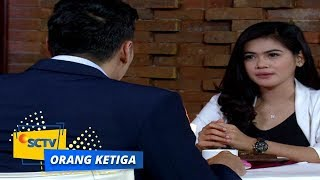 Highlight Orang Ketiga - Episode 138