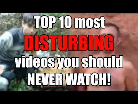 Top 10 Most DISTURBING Videos You Should NEVER WATCH!!