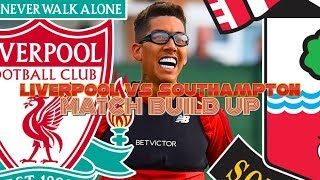 LIVERPOOL VS SOUTHAMPTON | MATCH BUILD UP #LFC LIVE STREAM