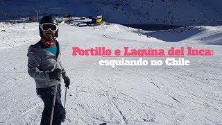 Portillo e Laguna del Inca: esquiando no Chile | Sundaycooks