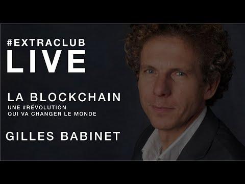 La Blockchain : une révolution qui va changer le monde avec Gilles Babinet