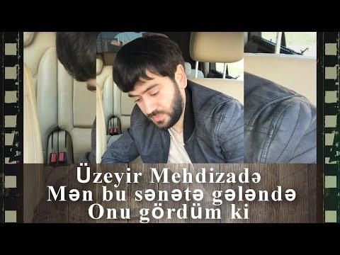 Men Bu Senete Gelende Onu Gordum Ki ( Uzeyir Mehdizade ) Video 2017