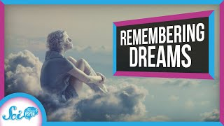 Why Can't I Remember My Dreams?