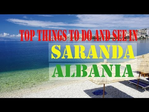 Top Things To Do and See in Saranda, Albania | GUIDA E SARANDES - SARANDA GUIDE, ALBANIA