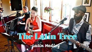 The Latin Tree // Latin Medley // Book Now At Warble Entertainment