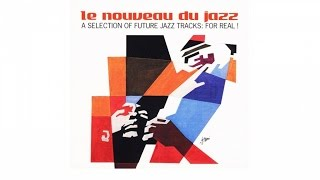 2 Hours of the Best Acid Jazz Classic - Le Nouveau du Jazz - A Selection of Future Jazz