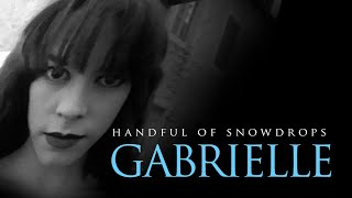 Video Handful of Snowdrops - Gabrielle (Official Video) download MP3, 3GP, MP4, WEBM, AVI, FLV September 2018