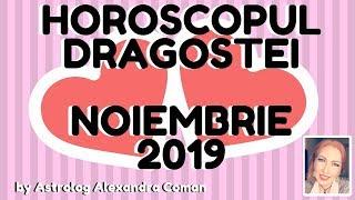 HOROSCOPUL DRAGOSTEI ~ NOIEMBRIE 2018 ~ by Astrolog Alexandra Coman