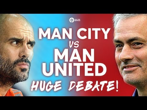 MANCHESTER CITY vs MANCHESTER UNITED The HUGE Derby Debate!