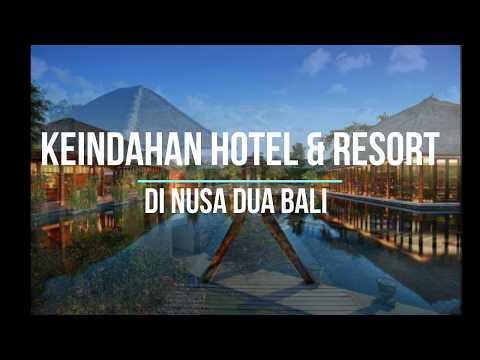 Daftar Hotel Berbintang di Kawasan Nusa Dua Bali Dengan Pasilitas Kelas Dunia