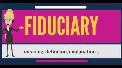 What is FIDUCIARY? FIDUCIARY meaning - FIDUCIARY definition - How to pronounce FIDUCIARY