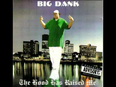 Big Dank - The Hood Has Raised Me (Gangsta Mix)