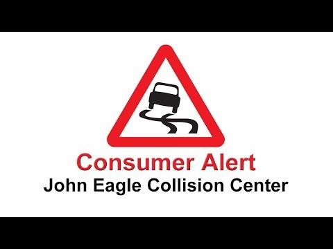John Eagle Collision Center Consumer Alert Defective Car Repair