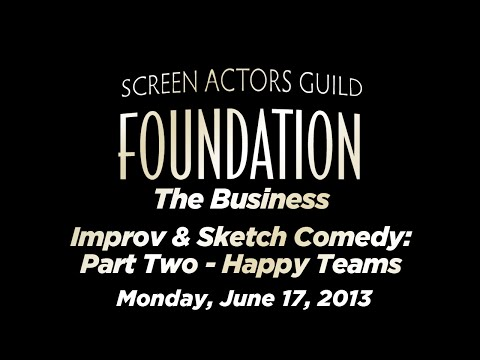 The Business: Improv & Sketch Comedy: Part Two - Happy Teams
