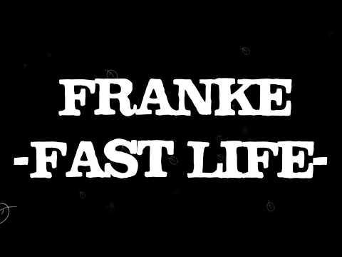 Franke - Fast Life (Lyrics/ Lyric Video)