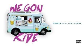 Dreezy We Gon Ride Audio.mp3