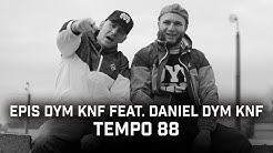 Epis DYM KNF feat. Daniel DYM KNF - Tempo 88