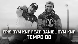 Epis DYM KNF feat. Daniel DYM KNF - Tempo 88