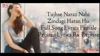 Tujhse Naraz Nahi Zindagi Haran Hu  Full song Lyrics female