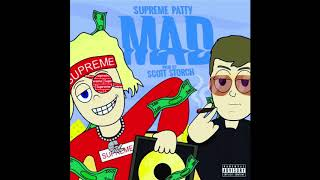 Supreme Patty - Mad [Prod by Scott Storch] (Official Audio)