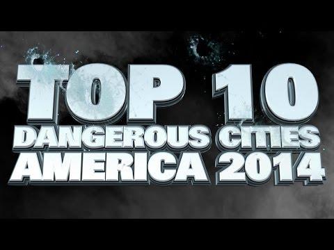 Top 10 Most Dangerous Cities In America 2014