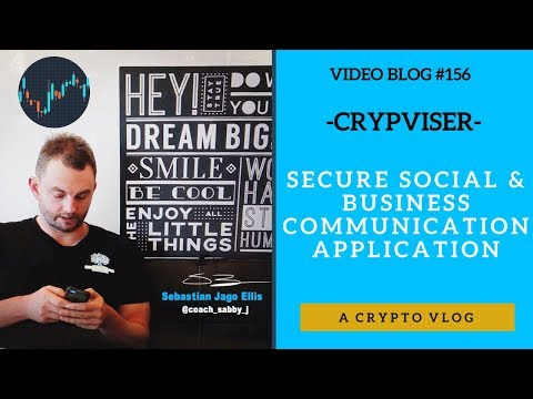 [Video Blog #156] - Crypviser - Secure Social & Business Communication Application (crypto)