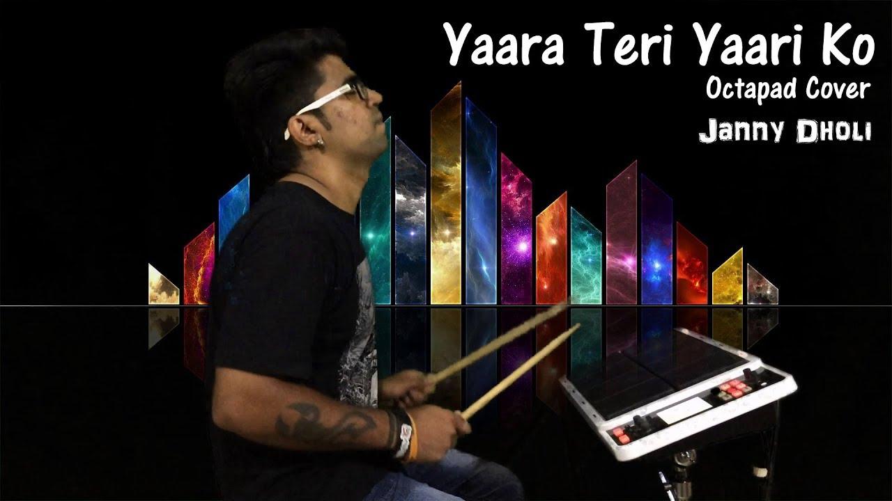 Yaara Teri Yaari Ko | Janny Dholi | Octapad Cover - YouTube