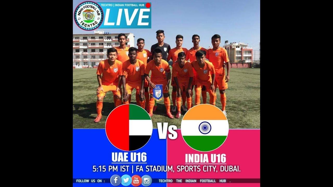 INDIA U15 Vs UAE U15 – Techtro – Indian Football Hub
