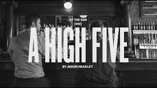 At the Bar - A High Five