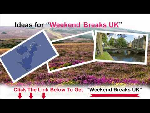 Weekend breaks uk