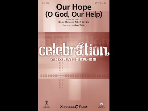 OUR HOPE (O GOD, OUR HELP) - Nicole Elsey/Robert Sterling